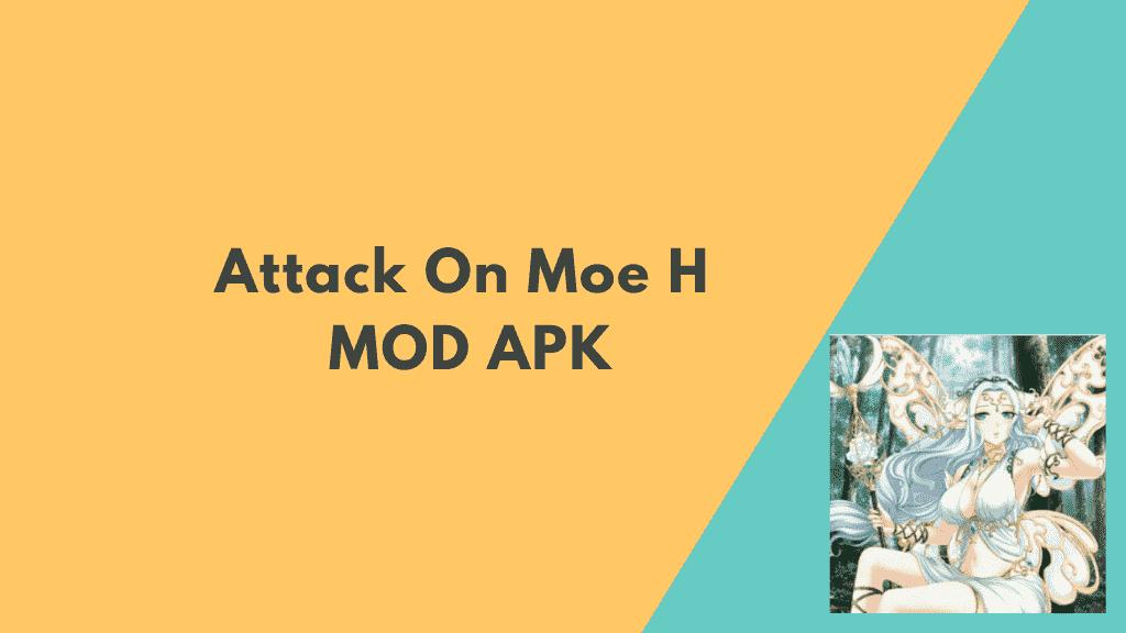 Attack On Moe H MOD APK